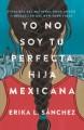Go to record Yo no soy tu perfecta hija mexicana