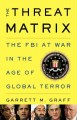 Go to record The threat matrix : the FBI at war in the age of terror