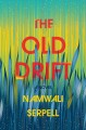 Go to record The old drift : a novel