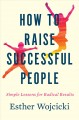 Go to record How to raise successful people : simple lessons for radica...