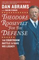 Go to record Theodore Roosevelt for the defense : the courtroom battle ...