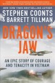 Go to record Dragon's jaw : an epic story of courage and tenacity in Vi...