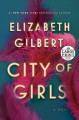 Go to record City of girls  [text (large print)] : a novel