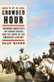 Go to record The crowded hour : Theodore Roosevelt, the Rough Riders, a...