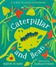 Go to record Caterpillar and bean