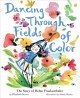 Go to record Dancing through fields of color : the story of Helen Frank...
