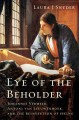 Go to record Eye of the beholder : Johannes Vermeer, Antoni van Leeuwen...