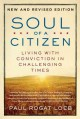 Go to record Soul of a citizen : living with conviction in challenging ...
