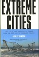 Go to record Extreme cities : the peril and promise of urban life in th...