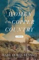 Go to record The women of the copper country : a novel