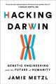 Go to record Hacking Darwin : genetic engineering and the future of hum...