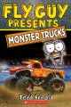 Go to record Fly guy presents. Monster trucks
