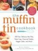 Go to record The muffin tin cookbook : 200 fast, delicious mini-pies, p...