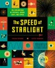 Go to record The speed of starlight : an exploration of physics, sound,...