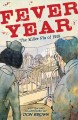 Go to record Fever year : the killer flu of 1918 : a tragedy in three a...