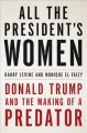 Go to record All the president's women : Donald Trump and the making of...
