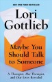 Go to record Maybe you should talk to someone  [text (large print)] : a...