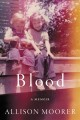 Go to record Blood : a memoir