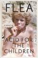 Go to record Acid for the children : a memoir