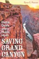 Go to record Saving Grand Canyon : dams, deals, and a noble myth