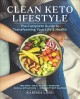 Go to record Clean keto lifestyle : the complete guide to transforming ...