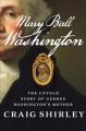 Go to record Mary Ball Washington : the untold story of George Washingt...
