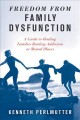 Go to record Freedom from family dysfunction : a guide to healing famil...