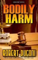 Go to record Bodily harm [text (large print)]