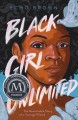 Go to record Black girl unlimited : the remarkable story of a teenage w...