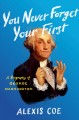 Go to record You never forget your first : a biography of George Washin...