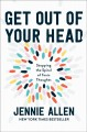 Go to record Get out of your head : stopping the spiral of toxic thoughts