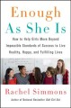 Go to record Enough as she is : how to help girls move beyond impossibl...