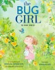 Go to record The bug girl : (a true story)