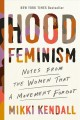 Go to record Hood feminism : Notes from the women that a movement forgot