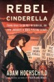 Go to record Rebel Cinderella : from rags to riches to radical, the epi...