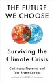 Go to record The future we choose : surviving the climate crisis