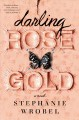 Go to record Darling Rose Gold : a novel