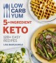 Go to record Low carb yum 5-ingredient keto : 120+ easy recipes