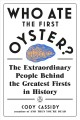 Go to record Who ate the first oyster? : The extraordinary people behin...