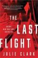 Go to record The last flight : a novel