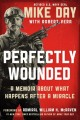 Go to record Perfectly wounded: a memoir about what happens after a mir...