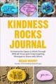 Go to record The kindness rocks journal : an interactive space to work ...