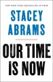 Go to record Our time is now : power, purpose, and the fight for a fair...