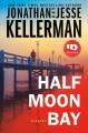 Go to record Half Moon Bay : a novel