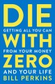 Go to record Die with zero : getting all you can from your money and yo...