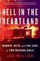 Go to record Hell in the heartland : Murder, meth, and the case of two ...