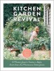 Go to record Kitchen garden revival : A modern guide to creating a styl...