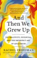 Go to record And then we grew up : on creativity, potential, and the im...
