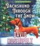 Go to record Dachshund through the snow [sound recording]