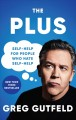 Go to record The plus : self-help for people who hate self-help
